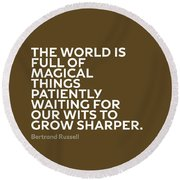 Inspirational Quotes Series 010 Bertrand Russell Round Beach Towel