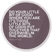 Inspirational Quotes Series 019 Desmond Tutu Round Beach Towel