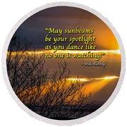 Irish Blessing - May Sunbeams Be Your Spotlight Round Beach Towel