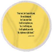 Isaiah 41 10 Fear Not Round Beach Towel