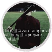 Ispirational Sports Quotes  Joe Paterno Round Beach Towel