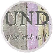 It All Comes Out In The Wash Round Beach Towel