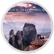 It Feels Good To Be Lost In The Right Direction. Round Beach Towel