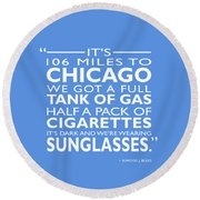 Its 106 Miles To Chicago Round Beach Towel