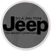 Its A Jeep Thing Round Beach Towel