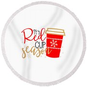 It's Red Cup Season Round Beach Towel