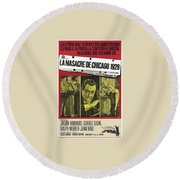Jason Robards As Al Capone  Spanish Theatrical  Poster The St. Valentines Day Massacre 1967  Round Beach Towel