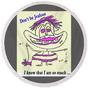 Jealous Round Beach Towel