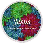 Jesus The Reason For The Season Christmas  Round Beach Towel