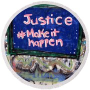 Justice Make It Happen Round Beach Towel