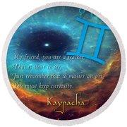 Kaypacha's Mantra 6.10.2015 Round Beach Towel