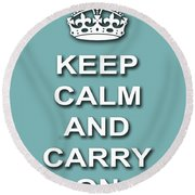 Keep Calm And Carry On Poster Print Teal Background Round Beach Towel