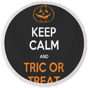 Keep Calm And Trick Or Treat Halloween Sign Round Beach Towel