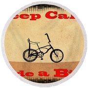 Keep Calm Ride A Bike Round Beach Towel
