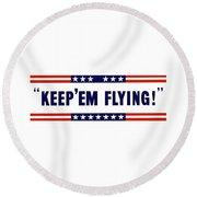 Keep 'em Flying Round Beach Towel