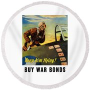 Keep Him Flying - Buy War Bonds  Round Beach Towel