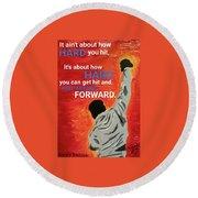 Keep Moving Forward. Round Beach Towel
