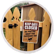 Keep The Gate Closed Round Beach Towel