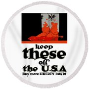 Keep These Off The Usa - Ww1 Round Beach Towel