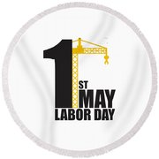 Labor Day May 1st Round Beach Towel
