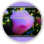 Lamentations His Compassions Never Fail Round Beach Towel