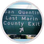Last Marin County Exit Round Beach Towel