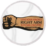 Lend Your Strong Right Arm To Your Country Round Beach Towel