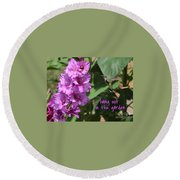 Lessons From Nature - Hang Out In The Garden Round Beach Towel