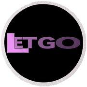 Let Go Round Beach Towel