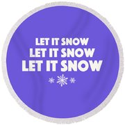 Let It Snow With Snowflakes Round Beach Towel