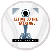 Let Me Do The Talking Round Beach Towel