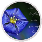 Let Yourself Bloom Round Beach Towel