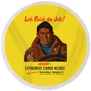 Let's Finish The Job Round Beach Towel