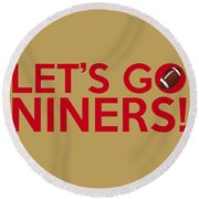 Let's Go Niners Round Beach Towel