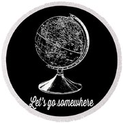 Let's Go Somewhere Tee White Ink Round Beach Towel