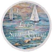 Let's Sail Away Round Beach Towel