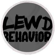Lewd Behavior Round Beach Towel