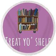 Librarian Card - Librarian Birthday Card - Treat Yo' Shelf - Library Greeting Card Card Round Beach Towel