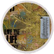 Life As You Imagined It Round Beach Towel