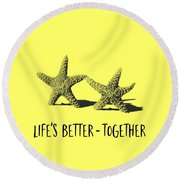Life Is Better Together Sketch Tee Round Beach Towel