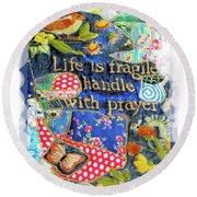 Life Is Fragile Patchwork Round Beach Towel