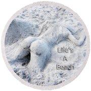 Life's A Beach By Sharon Cummings Round Beach Towel