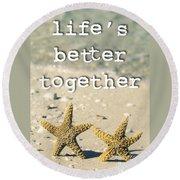 Life's Better Together Starfish Round Beach Towel