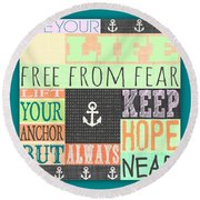 Lift Your Anchor Round Beach Towel
