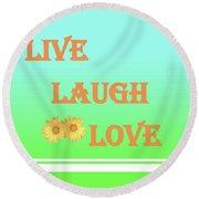 Live Laugh Love Round Beach Towel