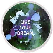 Live Love Dream Green Grunge Round Beach Towel