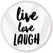 Live Love Laugh Round Beach Towel