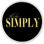 Live Simply Black Gold Round Beach Towel