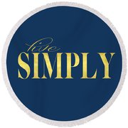 Live Simply Round Beach Towel
