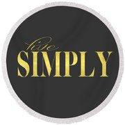Live Simply Gold Gray Round Beach Towel